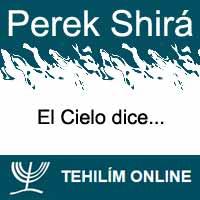 Perek Shirá : El Cielo dice