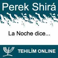 Perek Shirá : La Noche dice