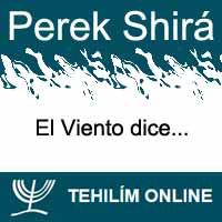 Perek Shirá : El Viento dice