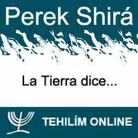 Perek Shirá : La Tierra dice