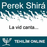 Perek Shirá : La vid canta