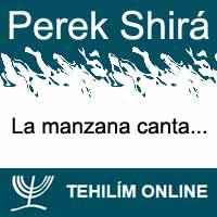 Perek Shirá : La manzana canta