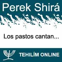 Perek Shirá : Los pastos cantan