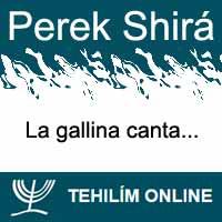 Perek Shirá : La gallina canta