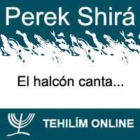 Perek Shirá : El halcón canta