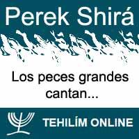 Perek Shirá : Los peces grandes cantan