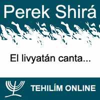 Perek Shirá : El livyatán canta