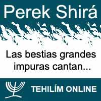 Perek Shirá : Las bestias grandes impuras cantan