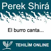 Perek Shirá : El burro canta